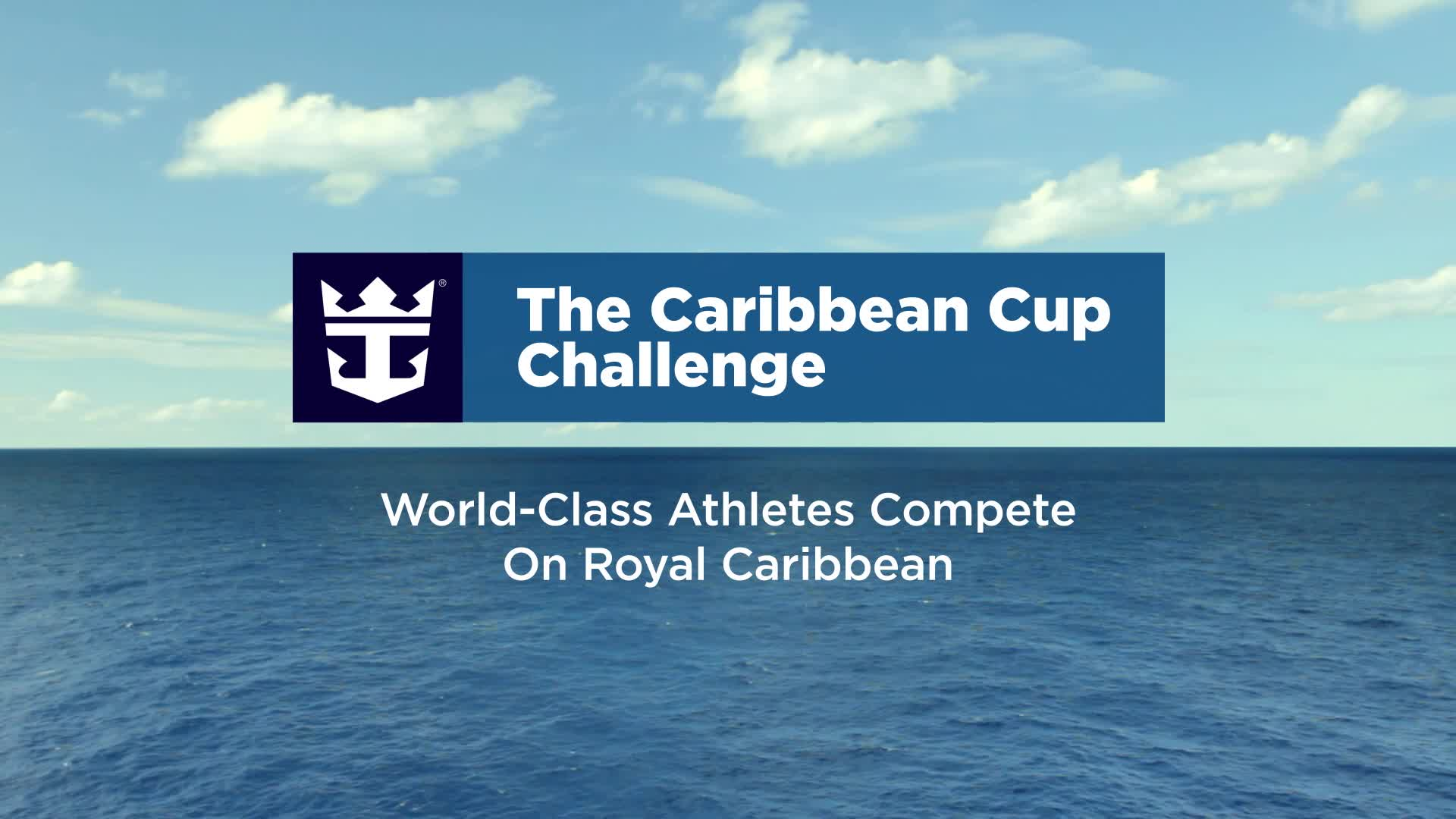 World-Class Athletes Battle It Out On The High Seas In Royal Caribbean International's Caribbean Cup Challenge