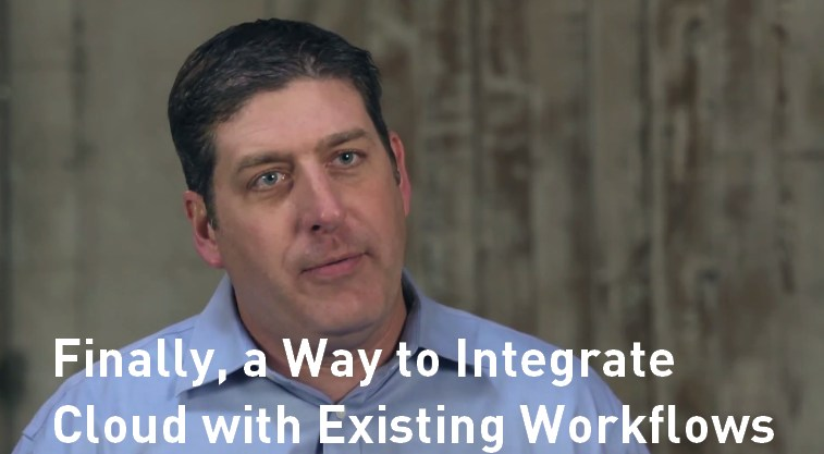 Finally, a Way to Integrate Cloud with Existing Workflows