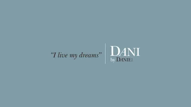 'I live my dreams' Campaign from DANI by Daniel K