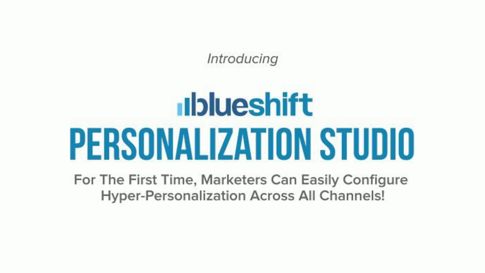 With Blueshift's Personalization Studio, for the first time, marketers can easily configure hyper-personalization across all marketing channels! https://getblueshift.com/