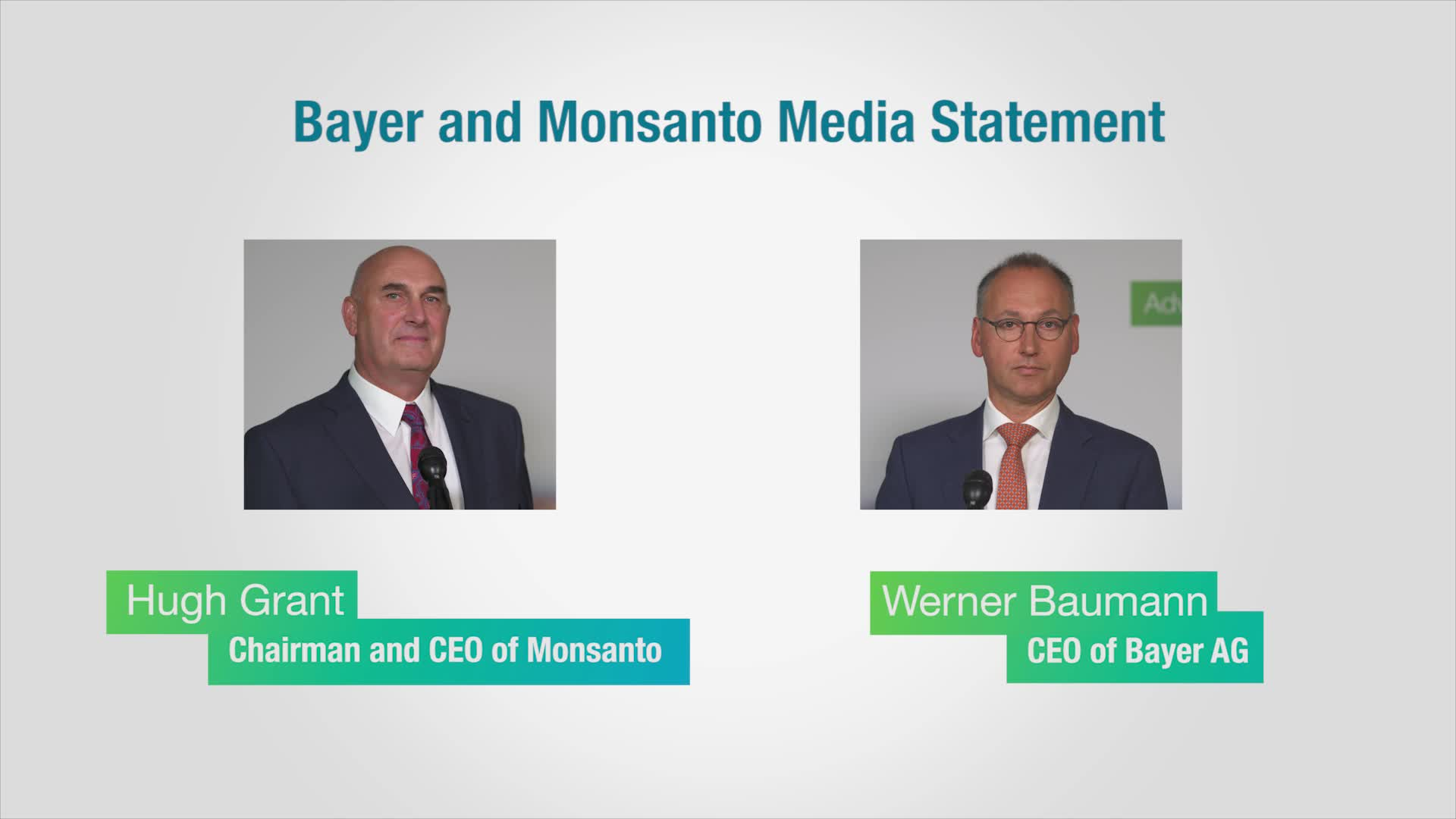 Video of Werner Baumann, CEO of Bayer AG and Hugh Grant, Chairman and CEO of Monsanto