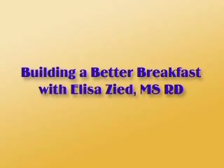 In recognition of National School Breakfast Week, leading author and nutrition expert, Elisa Zied, M.S., R.D., C.D.N., shares a few tips on building a better breakfast.