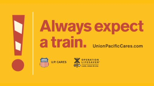 Visit UnionPacificCares.com for railroad safety tips.