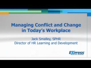 Jack Smalley, director of HR learning and development for Express Employment Professionals, discusses conflict in the workplace.