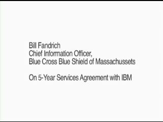 IBM (NYSE: IBM) and Blue Cross Blue Shield of Massachusetts (BCBSMA) sign a new five-year services agreement in which IBM will work with BCBSMA to transform the organization's information technology (IT) environment into a more responsive, competitive and flexible IT delivery model.