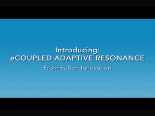 Fulton Innovation announces eCoupled Adaptive Resonance to wirelessly charge multiple devices simultaneously.