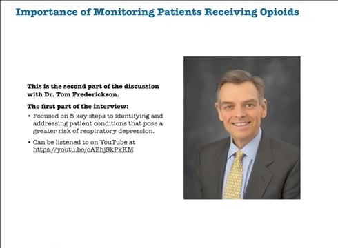 """This is a 2-part interview about the Society of Hospital Medicine comprehensive guide, """"Reducing Adverse Drug Events Related to Opioids"""" (otherwise known as the RADEO guide). In the first part, which can be found at https://youtu.be/cAEhjSkPkKM, Thomas W. Frederickson MD, FACP, SFHM, MBA discusses assessing patients for risk of respiratory compromise.  In this second part, Dr. Frederickson talks about monitoring patients receiving opioids."""