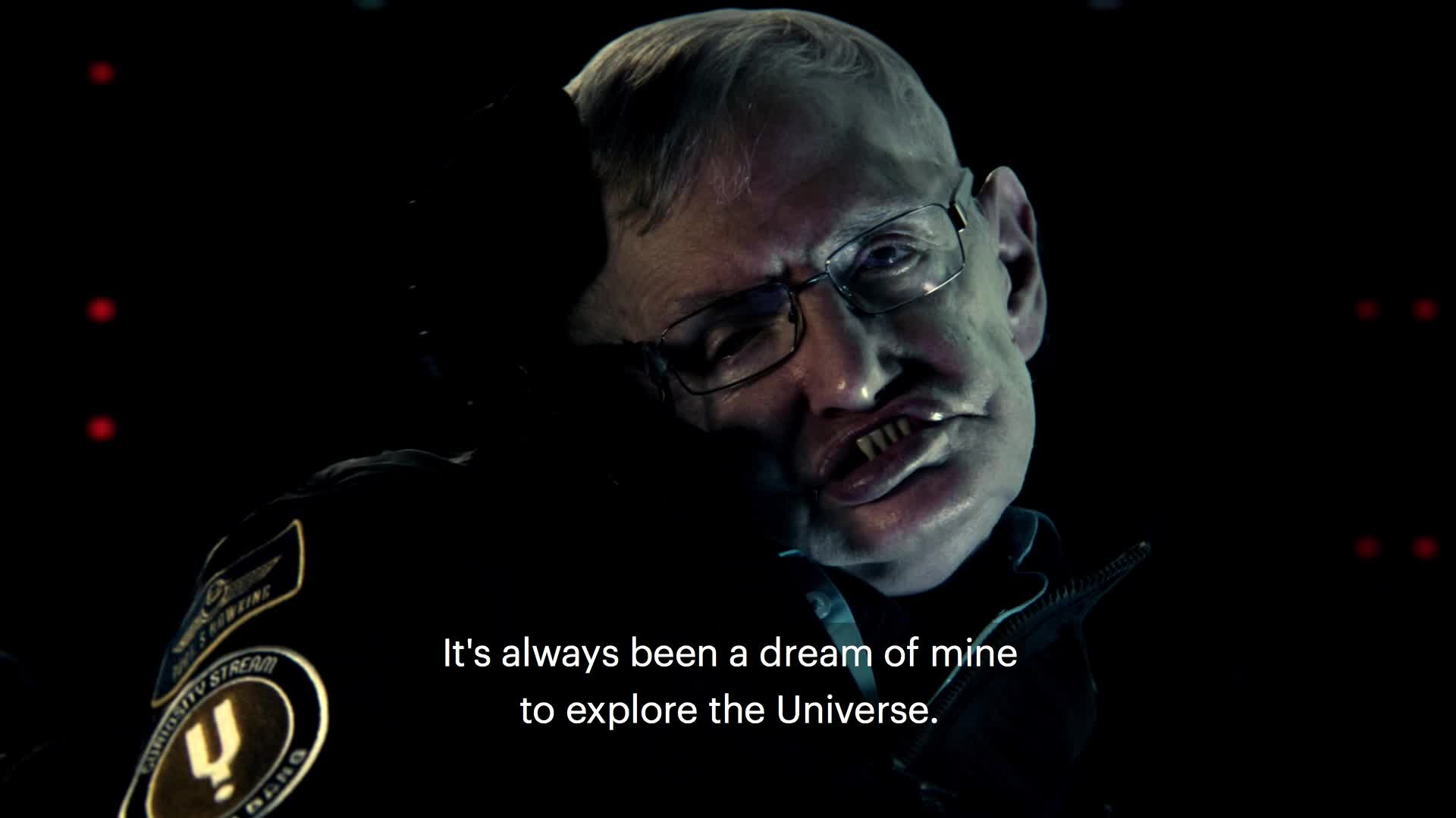 Join renowned astrophysicist Stephen Hawking, one of the most brilliant minds of our time, in an extraordinary journey across the cosmos.  Go along for the ride as he shares his own personal story of inspiration and perseverance and guides us through the origins of the cosmos, alien life, his own life, and our place in the universe, exclusively on CuriosityStream.